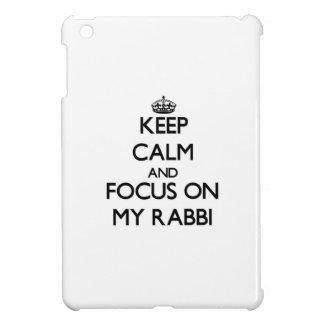 Keep Calm and focus on My Rabbi iPad Mini Cases