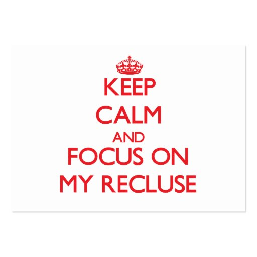 Keep Calm and focus on My Recluse Business Card Template