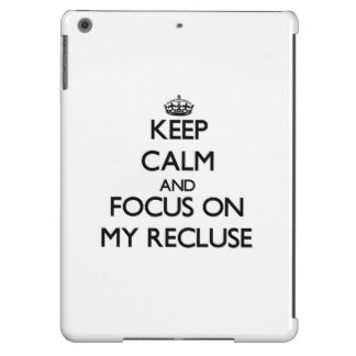 Keep Calm and focus on My Recluse Case For iPad Air