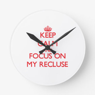 Keep Calm and focus on My Recluse Wall Clock