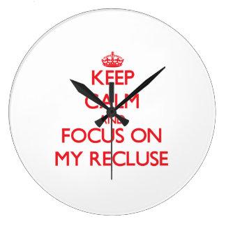 Keep Calm and focus on My Recluse Wallclocks