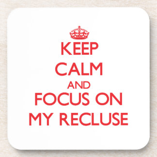 Keep Calm and focus on My Recluse Drink Coasters