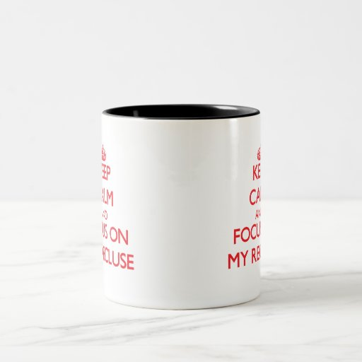 Keep Calm and focus on My Recluse Coffee Mugs