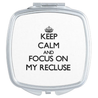 Keep Calm and focus on My Recluse Compact Mirror
