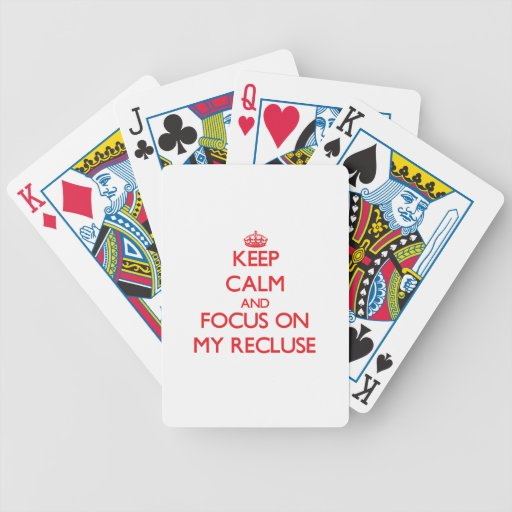 Keep Calm and focus on My Recluse Bicycle Playing Cards