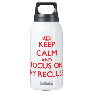 Keep Calm and focus on My Recluse