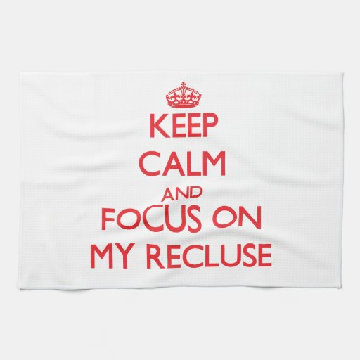 Keep Calm and focus on My Recluse Towel