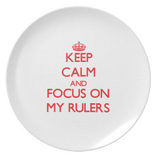 Keep Calm and focus on My Rulers Dinner Plates