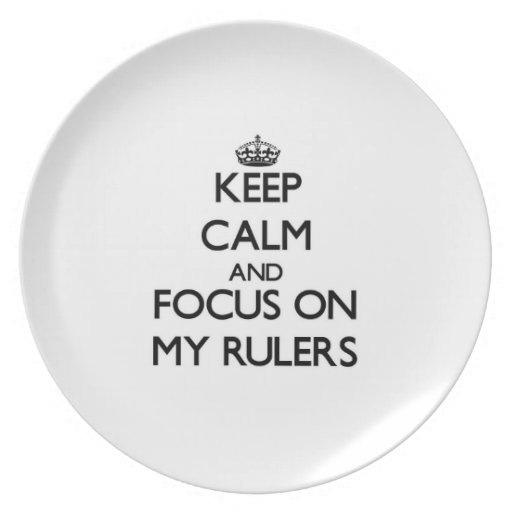 Keep Calm and focus on My Rulers Party Plates