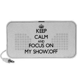 Keep Calm and focus on My Show-Off Speaker