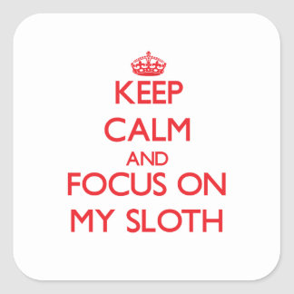 Keep Calm and focus on My Sloth Sticker