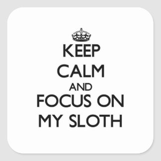 Keep Calm and focus on My Sloth Stickers