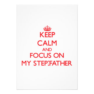 Keep Calm and focus on My Step-Father Personalized Announcements