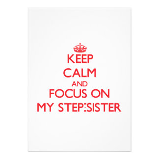 Keep Calm and focus on My Step-Sister Cards