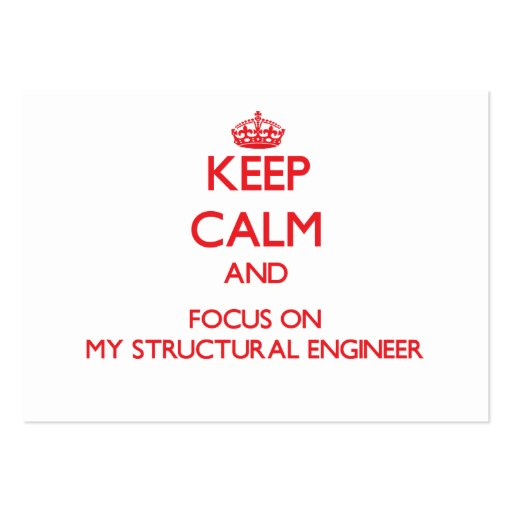 Keep Calm and focus on My Structural Engineer Business Card