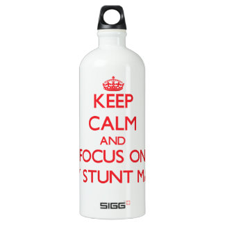 Keep Calm and focus on My Stunt Man SIGG Traveller 1.0L Water Bottle