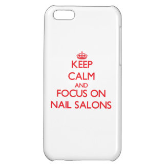 Keep Calm and focus on Nail Salons iPhone 5C Case