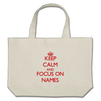 Keep Calm and focus on Names Tote Bag