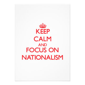 Keep Calm and focus on Nationalism Custom Announcement