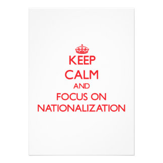 Keep Calm and focus on Nationalization Announcements