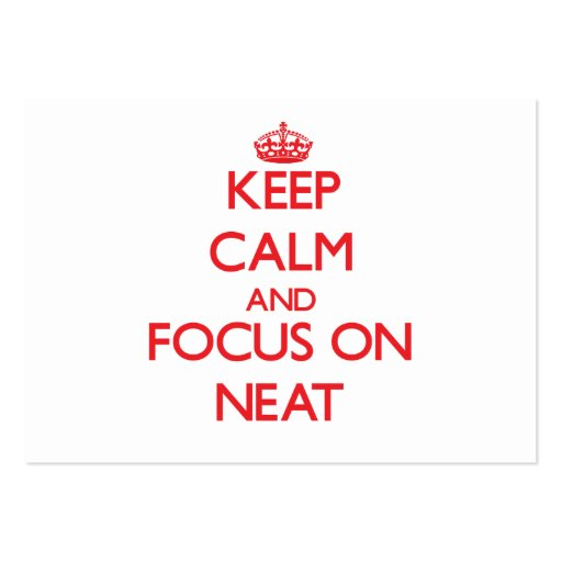 Keep Calm and focus on Neat Business Cards