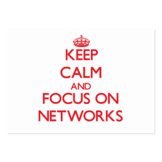 Keep Calm and focus on Networks Business Cards
