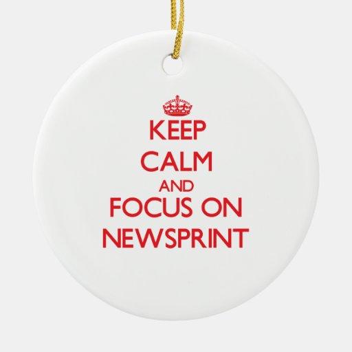 Keep Calm and focus on Newsprint Ornaments
