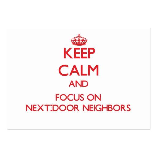 Keep Calm and focus on Next-Door Neighbors Business Card Templates