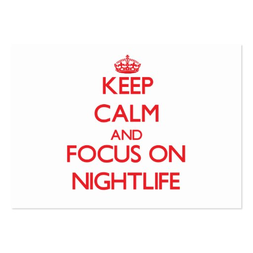 Keep Calm and focus on Nightlife Business Card Templates
