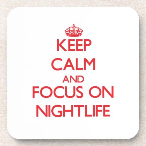 Keep Calm and focus on Nightlife Beverage Coasters