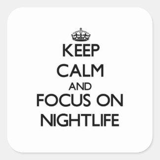 Keep Calm and focus on Nightlife Sticker