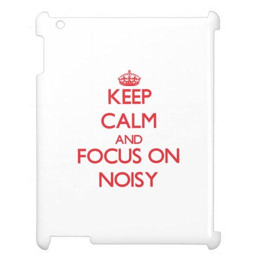 Keep Calm and focus on Noisy iPad Cover