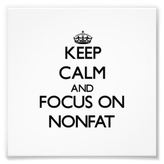 Keep Calm and focus on Nonfat Art Photo
