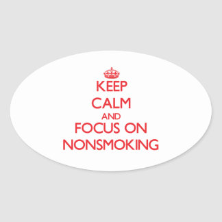 Keep Calm and focus on Nonsmoking Oval Sticker