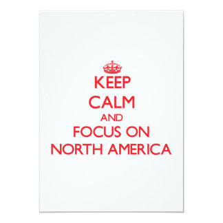 Keep Calm and focus on North America Personalized Invitation