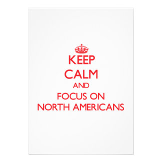 Keep Calm and focus on North Americans Card
