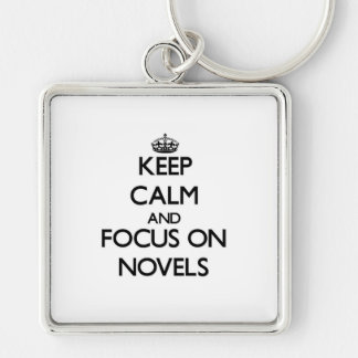 Keep Calm and focus on Novels Keychains