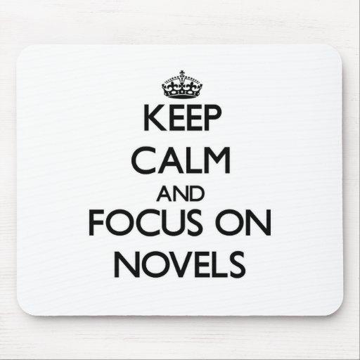 Keep Calm and focus on Novels Mousepad