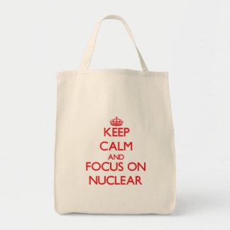 Keep Calm and focus on Nuclear Tote Bag