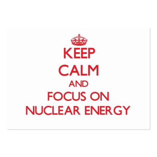 Keep Calm and focus on Nuclear Energy Business Card