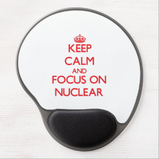 Keep Calm and focus on Nuclear Gel Mouse Pad