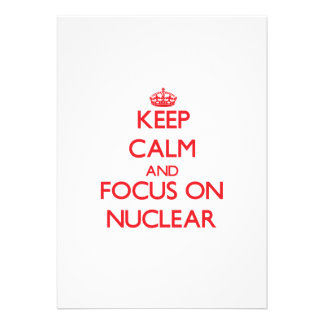 Keep Calm and focus on Nuclear Personalized Invitation
