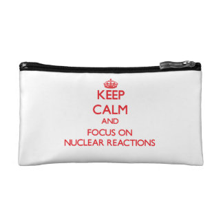 Keep Calm and focus on Nuclear Reactions Cosmetic Bag