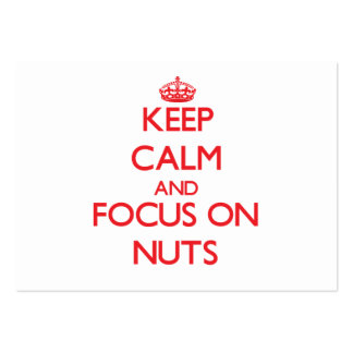 Keep Calm and focus on Nuts Business Cards