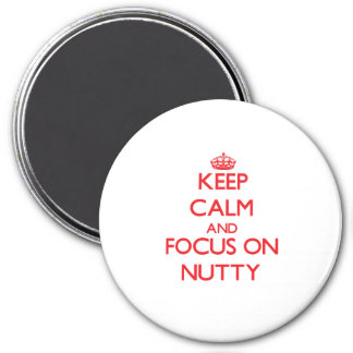 Keep Calm and focus on Nutty 7.5 Cm Round Magnet