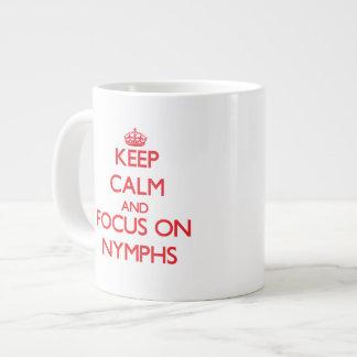 Keep Calm and focus on Nymphs Large Coffee Mug