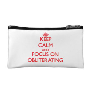 Keep Calm and focus on Obliterating Makeup Bags