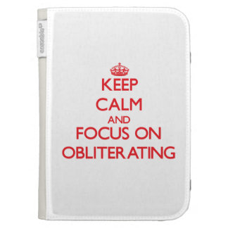 Keep Calm and focus on Obliterating Kindle Cover