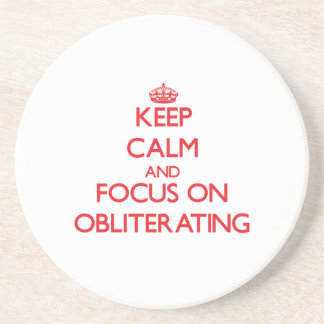 Keep Calm and focus on Obliterating Drink Coasters