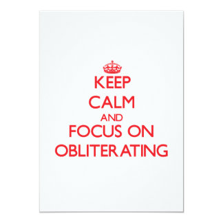 "Keep Calm and focus on Obliterating 5"" X 7"" Invitation Card"
